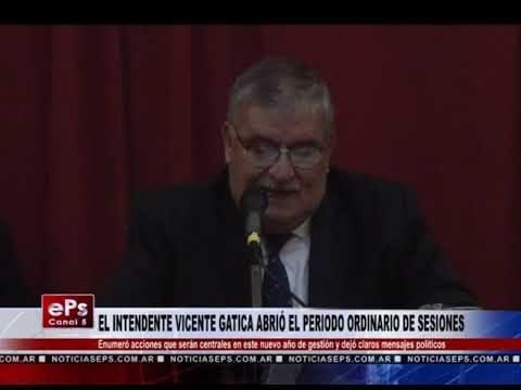 EL INTENDENTE VICENTE GATICA ABRIÓ EL PERIODO ORDINARIO DE SESIONES