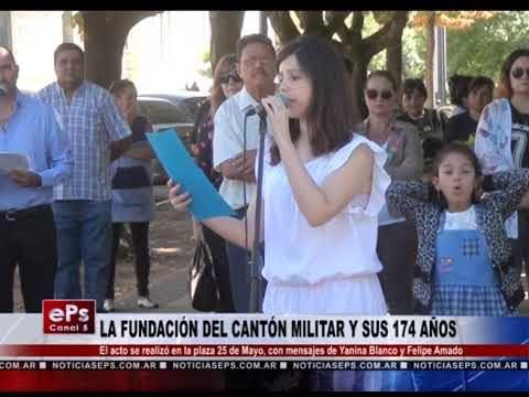 LA FUNDACIÓN DEL CANTÓN MILITAR Y SUS 174 AÑOS