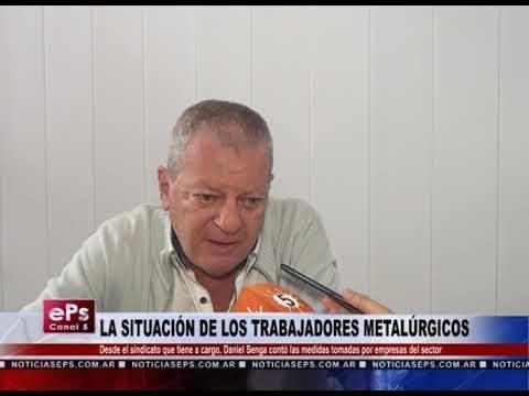 LA SITUACIÓN DE LOS TRABAJADORES METALÚRGICOS