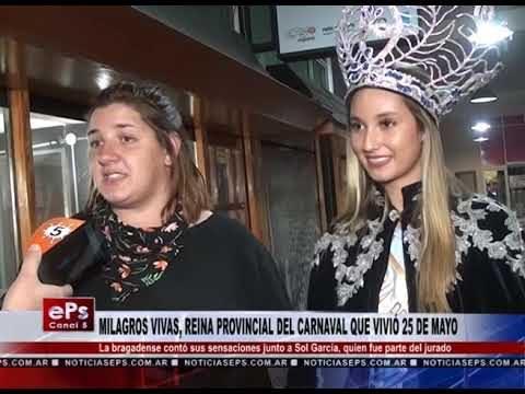 MILAGROS VIVAS, REINA PROVINCIAL DEL CARNAVAL QUE VIVIÓ 25 DE MAYO