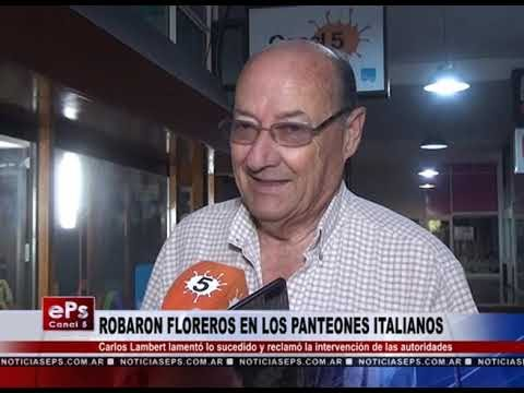 ROBARON FLOREROS EN LOS PANTEONES ITALIANOS